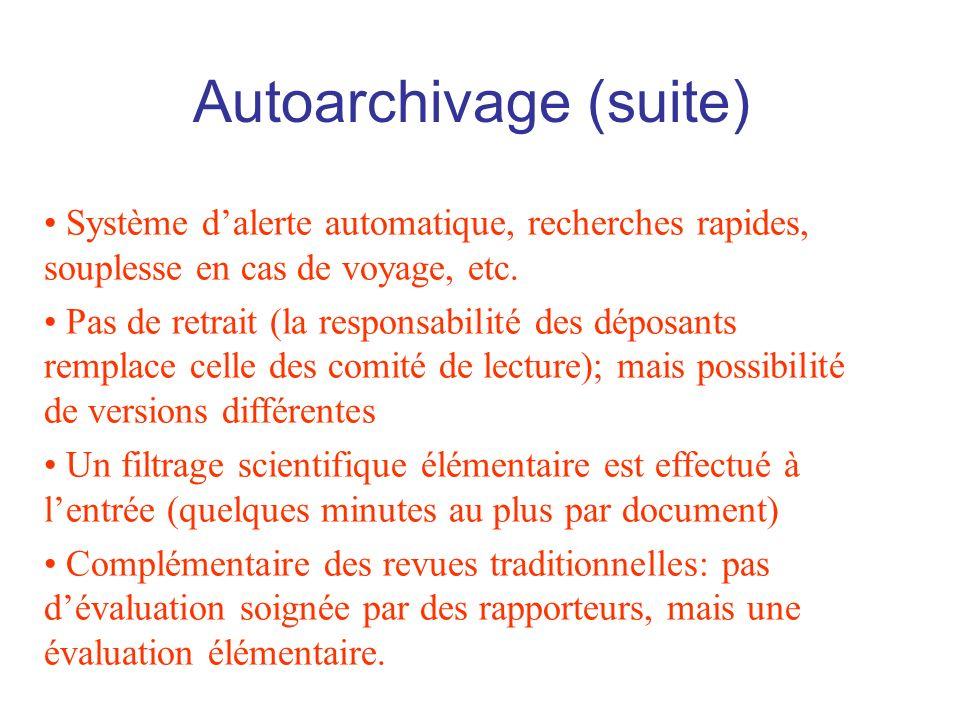Autoarchivage (suite) Système dalerte automatique, recherches rapides, souplesse en cas de voyage, etc.