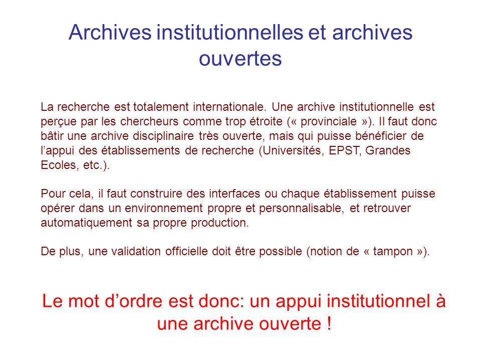Archives institutionnelles et archives ouvertes La recherche est totalement internationale.