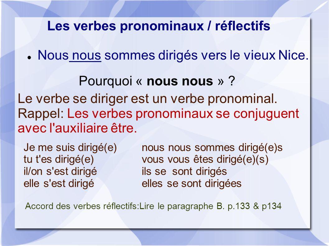 Les verbes pronominaux / réflectifs Nous nous sommes dirigés vers le vieux Nice.