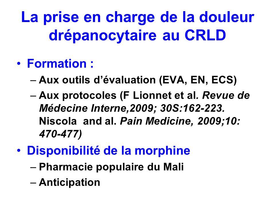 La prise en charge de la douleur drépanocytaire au CRLD Formation : –Aux outils dévaluation (EVA, EN, ECS) –Aux protocoles (F Lionnet et al. Revue de