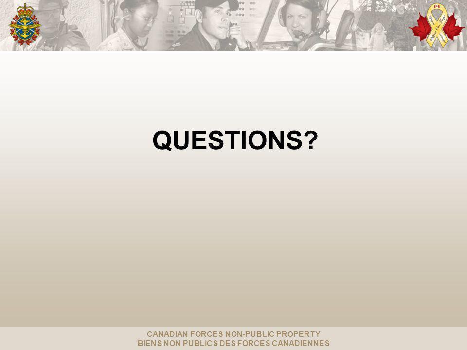 CANADIAN FORCES NON-PUBLIC PROPERTY BIENS NON PUBLICS DES FORCES CANADIENNES QUESTIONS?