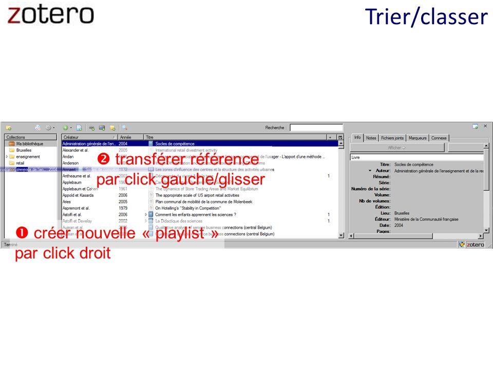 Trier/classer créer nouvelle « playlist » par click droit transférer référence par click gauche/glisser