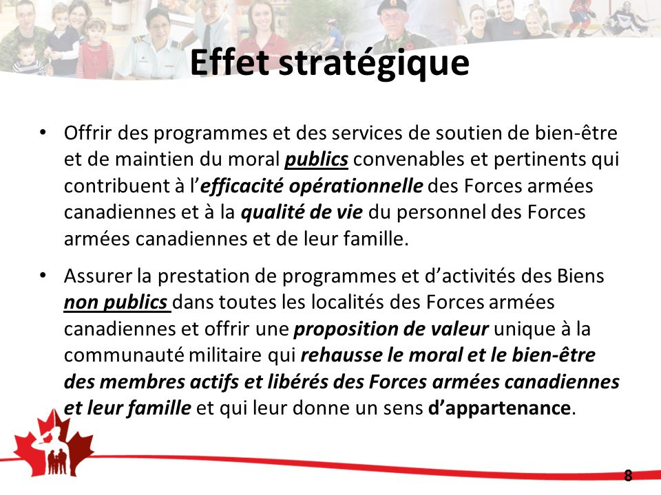 Offrir des programmes et des services de soutien de bien-être et de maintien du moral publics convenables et pertinents qui contribuent à lefficacité