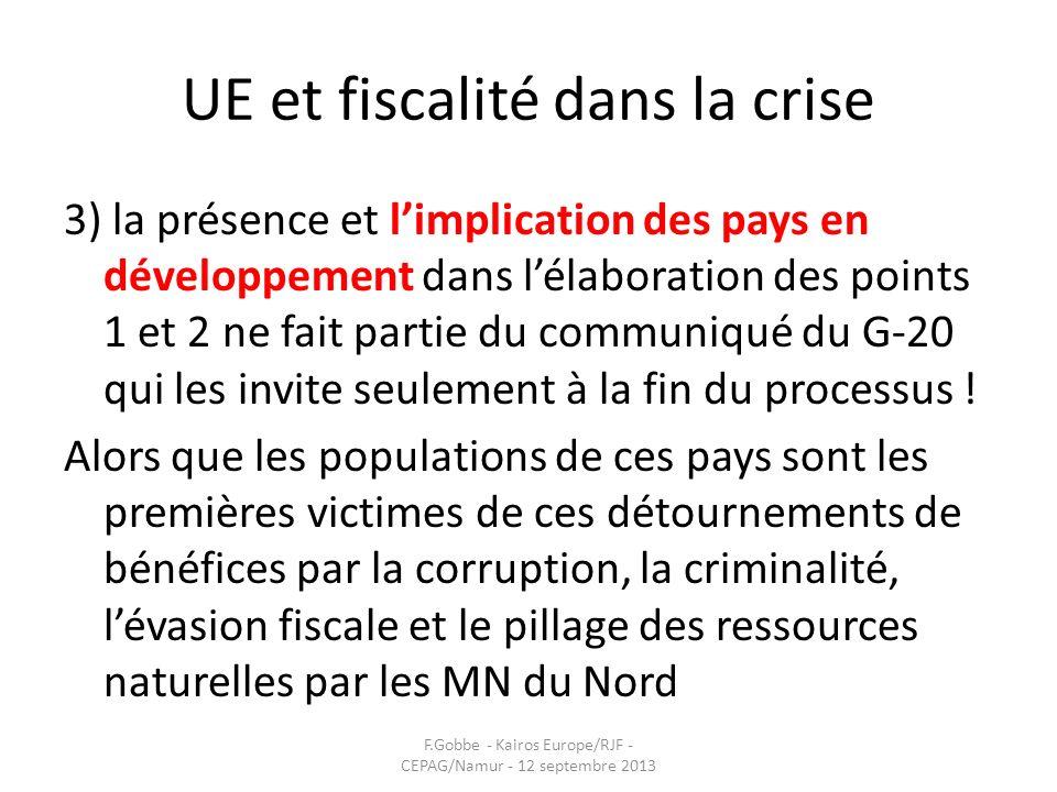 UE et fiscalité dans la crise 3) la présence et limplication des pays en développement dans lélaboration des points 1 et 2 ne fait partie du communiqu
