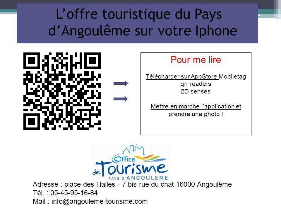 Loffre touristique du Pays dAngoulême sur votre Iphone Pour me lire Télécharger sur AppStore Mobiletag qrr readers 2D senses Mettre en marche lapplica