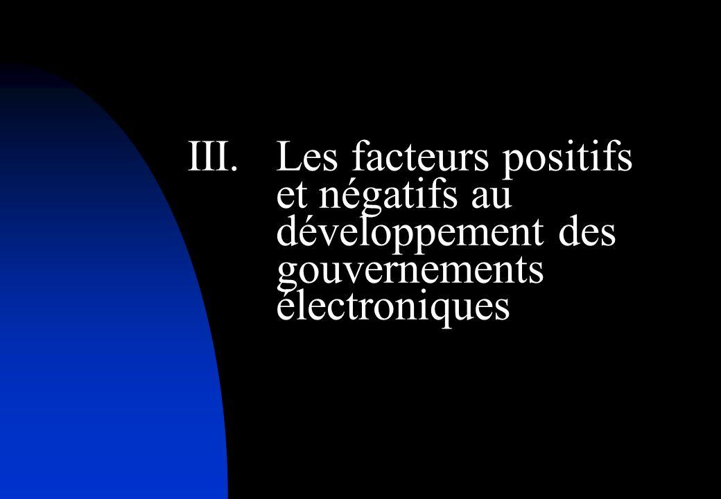 III.Les facteurs positifs et négatifs au développement des gouvernements électroniques