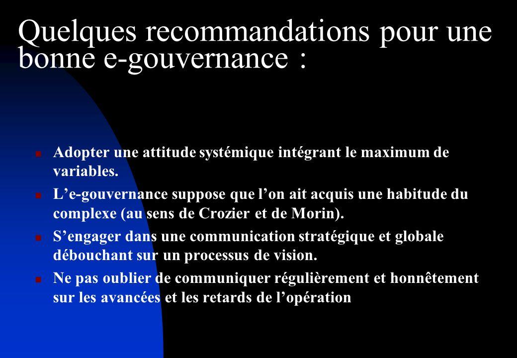 Quelques recommandations pour une bonne e-gouvernance : Adopter une attitude systémique intégrant le maximum de variables.