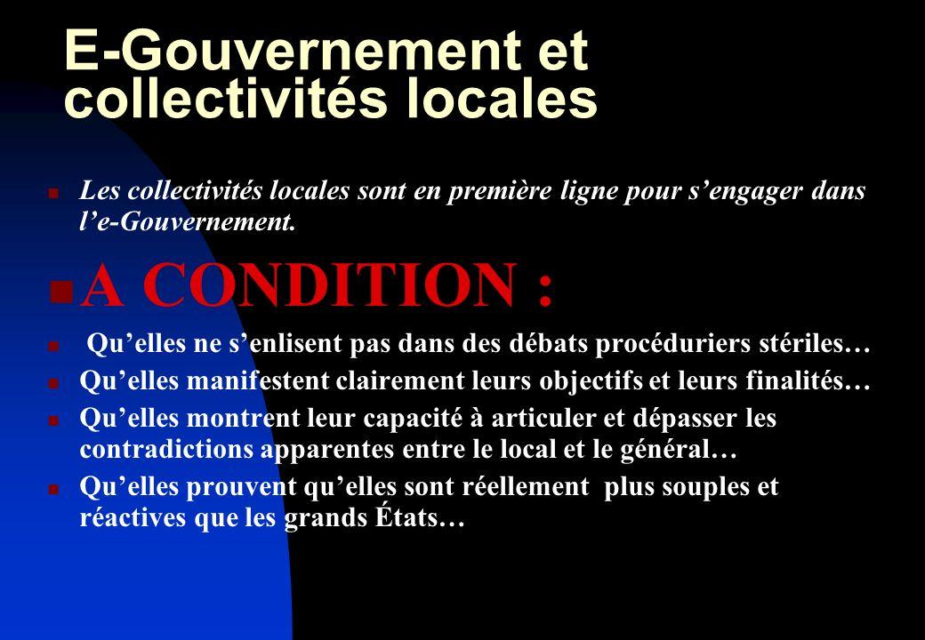 E-Gouvernement et collectivités locales Les collectivités locales sont en première ligne pour sengager dans le-Gouvernement.
