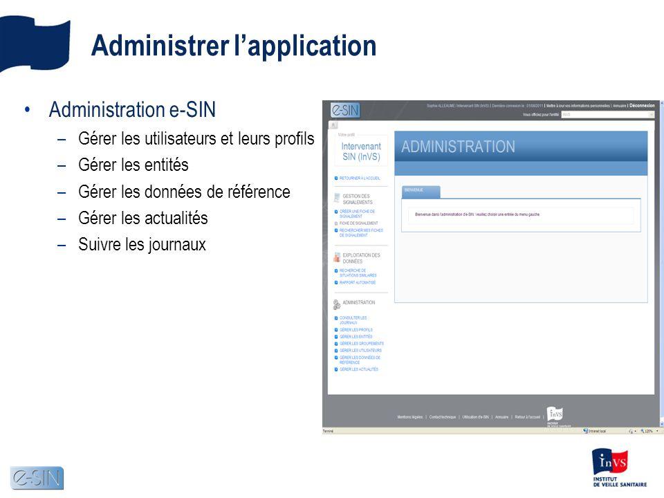 Administration e-SIN –Gérer les utilisateurs et leurs profils –Gérer les entités –Gérer les données de référence –Gérer les actualités –Suivre les jou