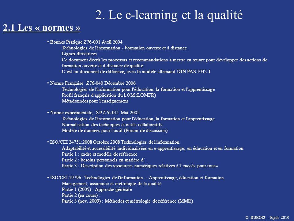 2. Le e-learning et la qualité 2.1 Les « normes » Bonnes Pratique Z76-001 Avril 2004 Technologies de l'information - Formation ouverte et à distance L