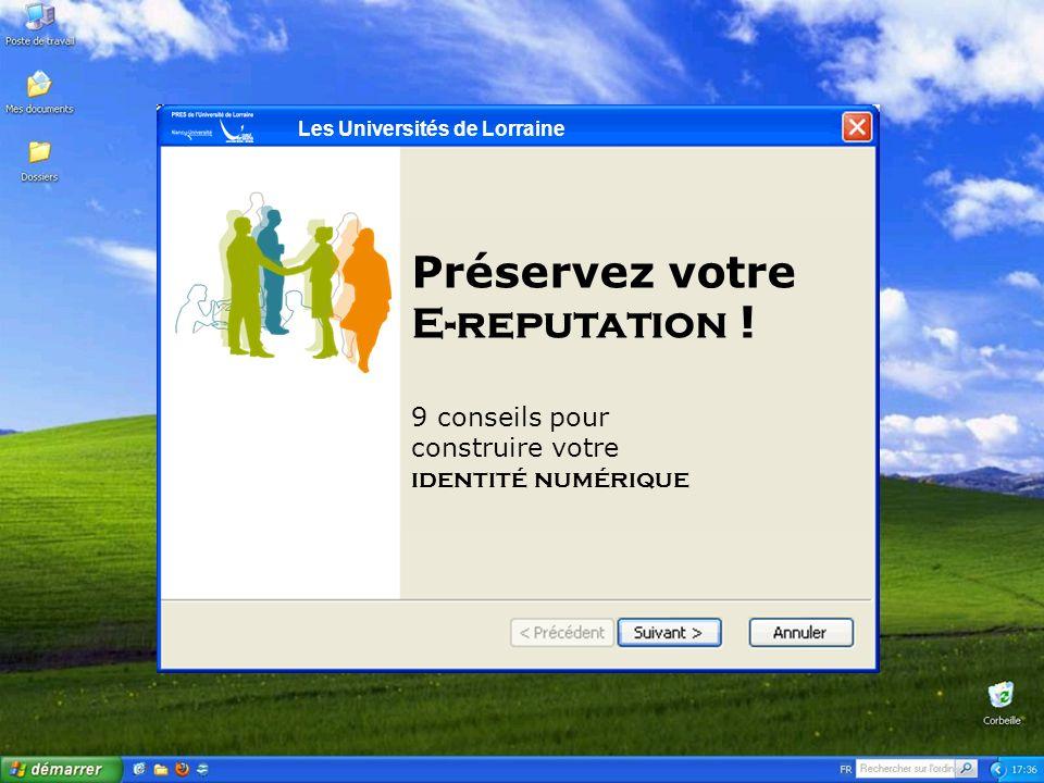 @ univ-lorraine.fr Conseil #9 Vous êtes les premiers ambassadeurs de votre université, votre e-réputation forge celle de létablissement… …positivement ou pas.