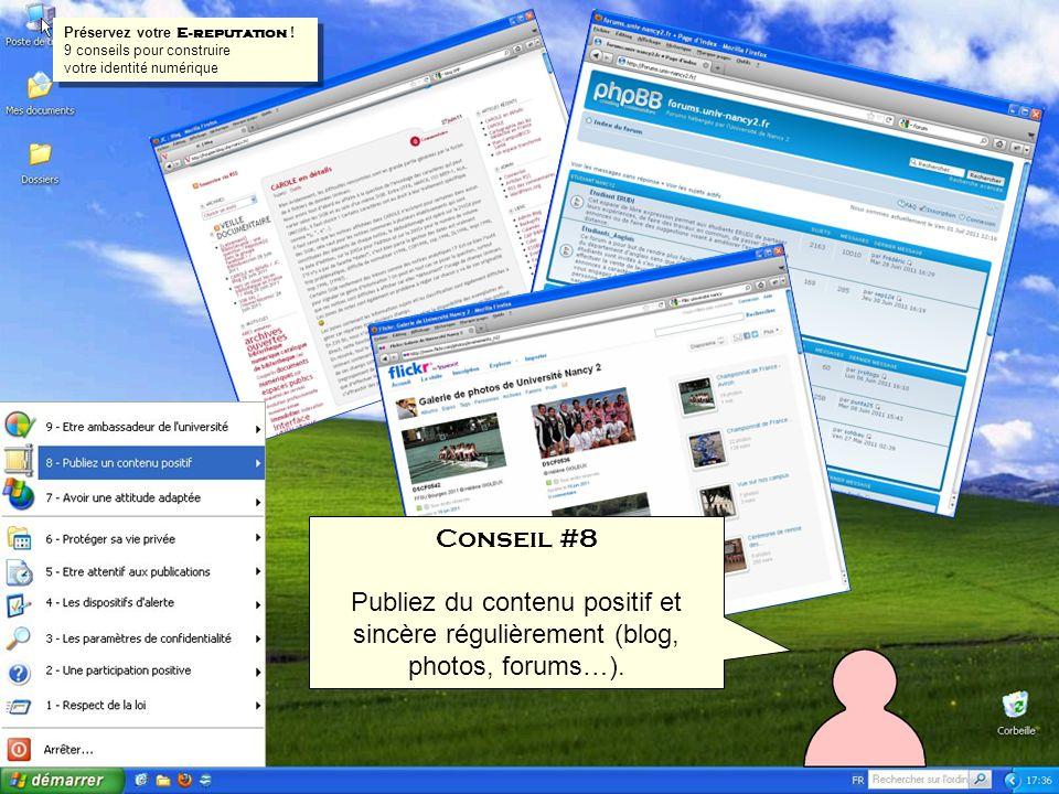 Conseil #8 Publiez du contenu positif et sincère régulièrement (blog, photos, forums…). Préservez votre E-reputation ! 9 conseils pour construire votr