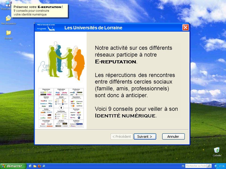 Les Universités de Lorraine Notre activité sur ces différents réseaux participe à notre E-reputation. Les répercutions des rencontres entre différents