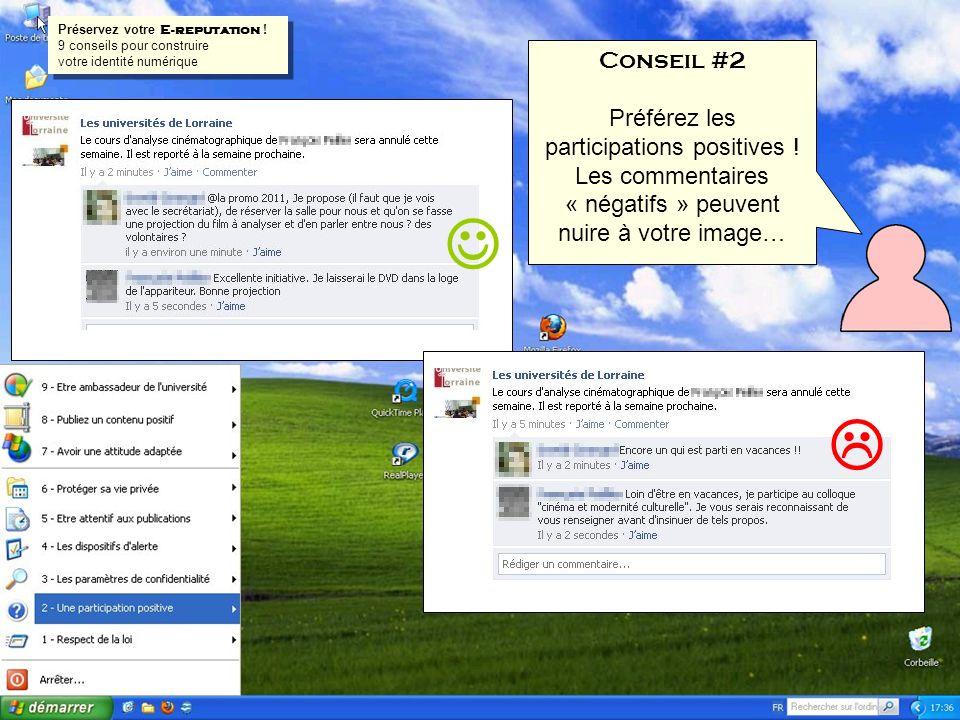 Conseil #2 Préférez les participations positives ! Les commentaires « négatifs » peuvent nuire à votre image… Préservez votre E-reputation ! 9 conseil