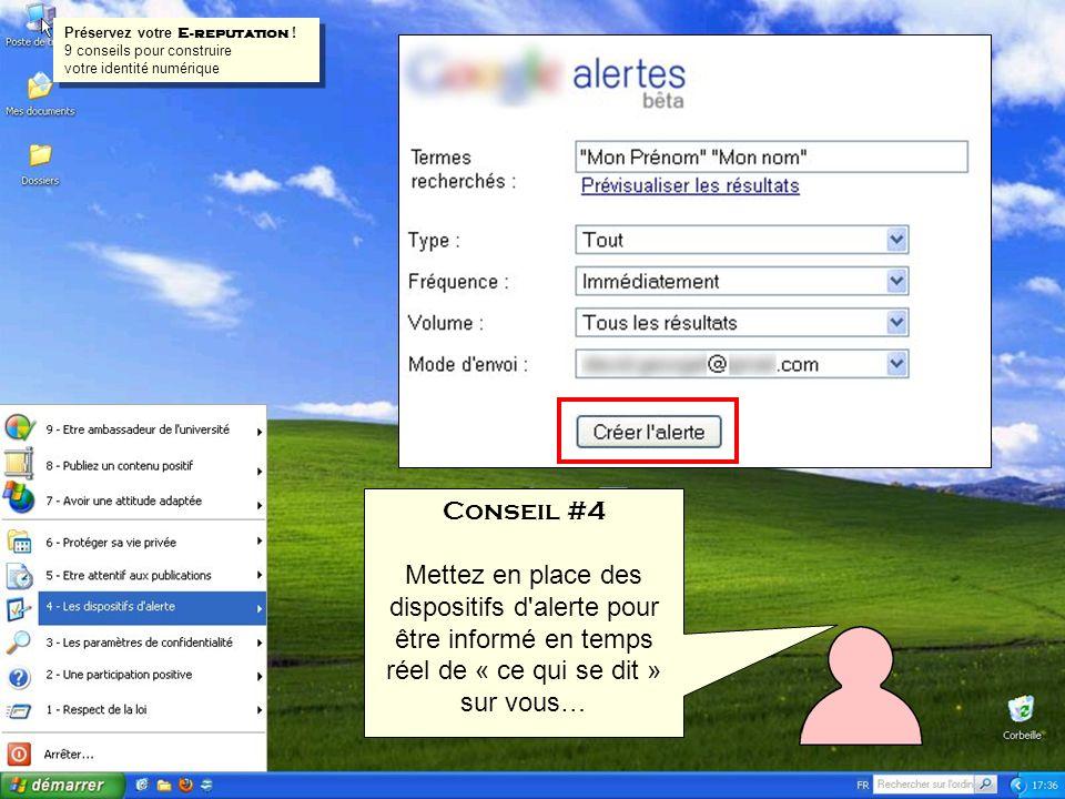 Conseil #4 Mettez en place des dispositifs d alerte pour être informé en temps réel de « ce qui se dit » sur vous… Préservez votre E-reputation .