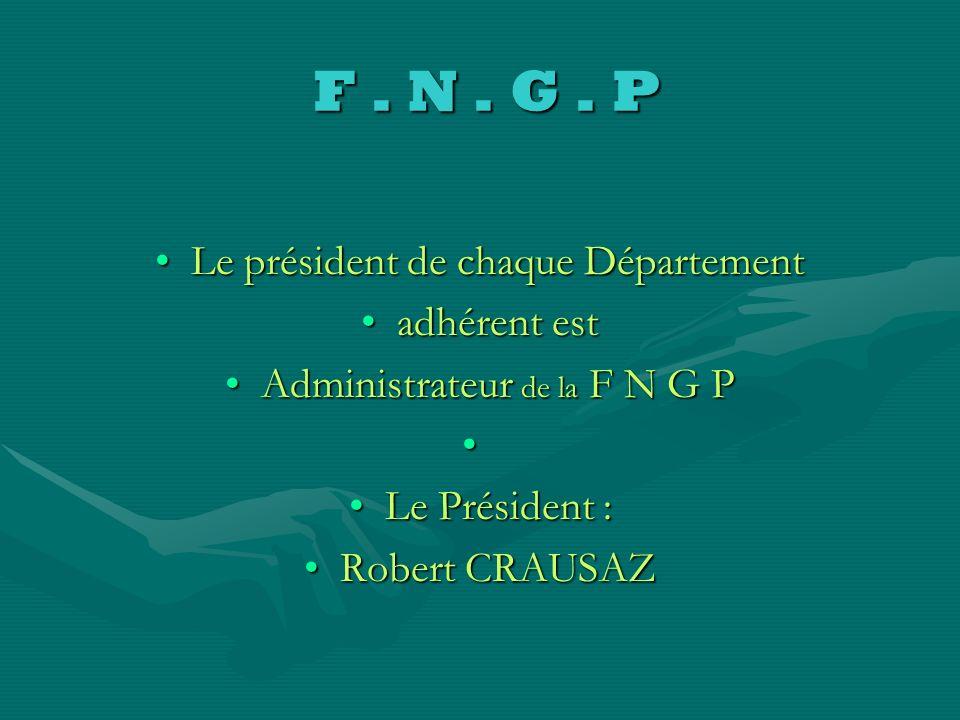F. N. G. P F. N. G. P FEDERATION NATIONALE DES GARDES PARTICULIERSRegroupe 45 Départements Le siège est a la Fédération Nationale des chasseurs Issy l