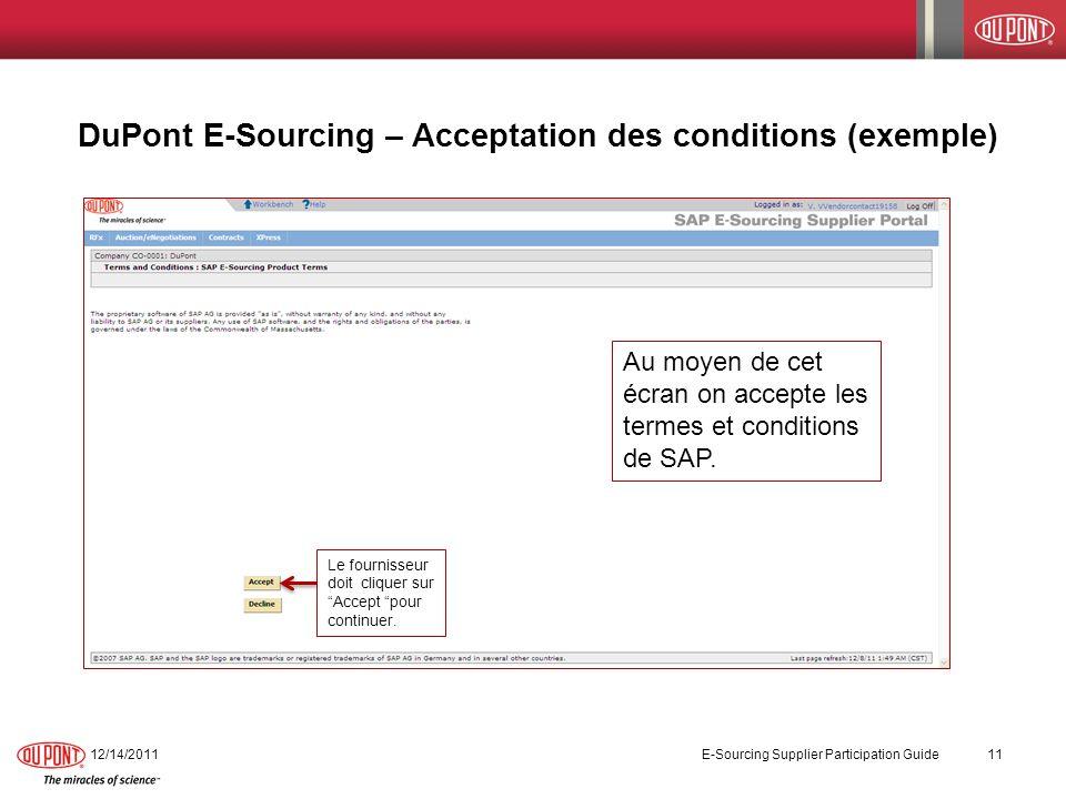 DuPont E-Sourcing – Acceptation des conditions (exemple) 12/14/2011 E-Sourcing Supplier Participation Guide 11 Le fournisseur doit cliquer sur Accept