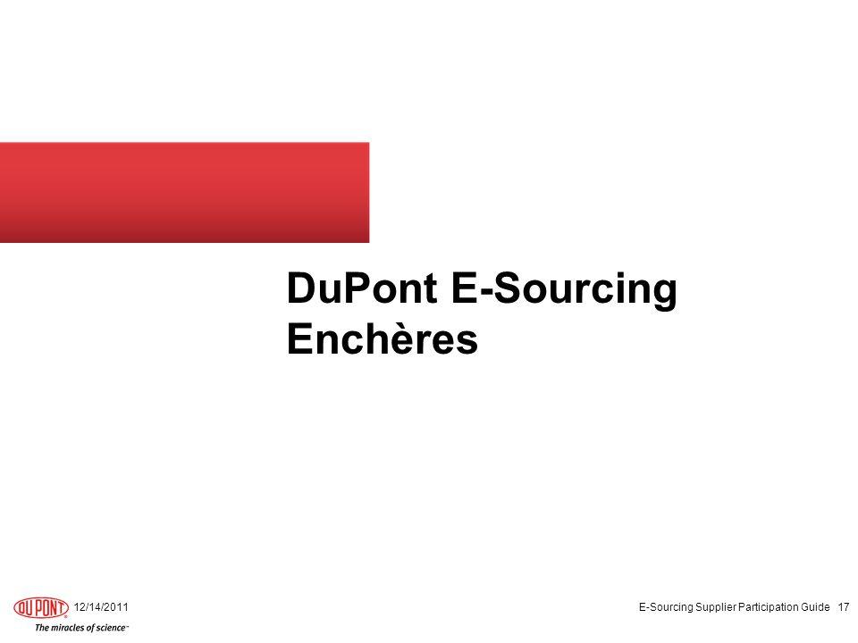 DuPont E-Sourcing Enchères 12/14/2011 E-Sourcing Supplier Participation Guide 17