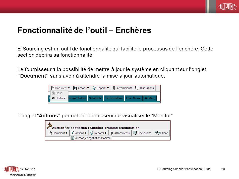 Fonctionnalité de loutil – Enchères E-Sourcing est un outil de fonctionnalité qui facilite le processus de lenchère. Cette section décrira sa fonction