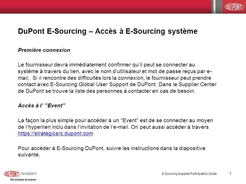 DuPont E-Sourcing – Accès à E-Sourcing système Première connexion Le fournisseur devra immédiatement confirmer quil peut se connecter au système à tra