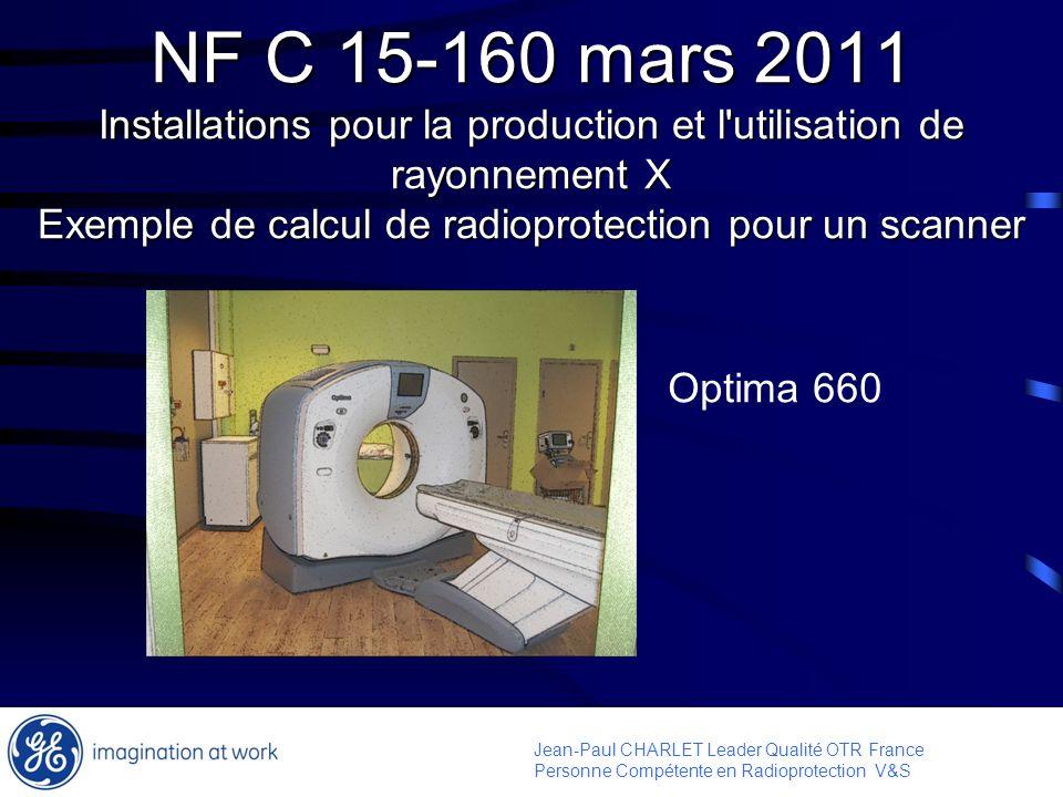 Jean-Paul CHARLET Leader Qualité OTR France Personne Compétente en Radioprotection V&S NF C 15-160 mars 2011 Installations pour la production et l'uti