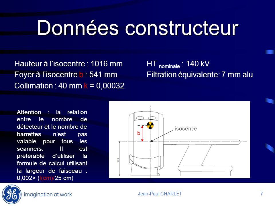 7 7Jean-Paul CHARLET Données constructeur Hauteur à lisocentre : 1016 mm Foyer à lisocentre b : 541 mm Collimation : 40 mm k = 0,00032 HT nominale : 1