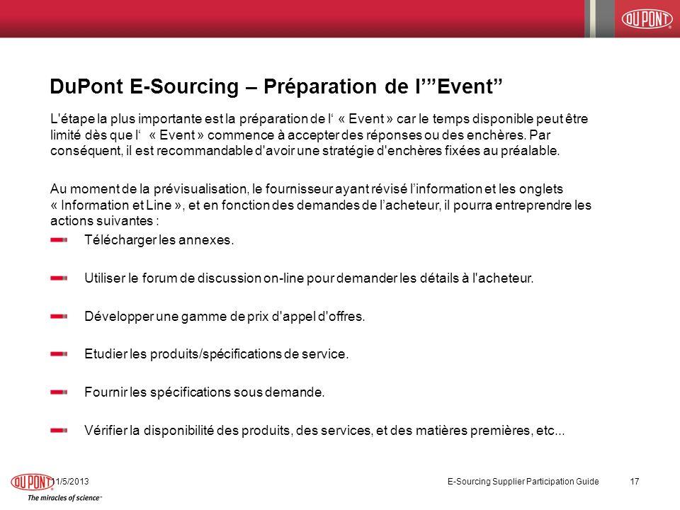 DuPont E-Sourcing – Préparation de lEvent 11/5/2013 E-Sourcing Supplier Participation Guide 17 L'étape la plus importante est la préparation de l « Ev