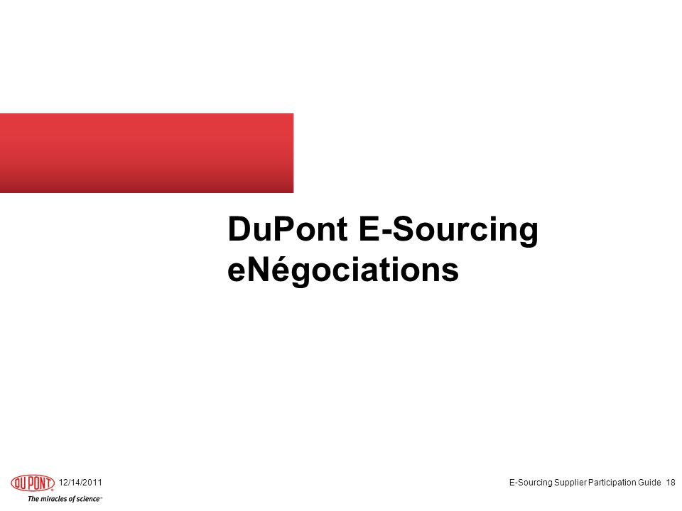DuPont E-Sourcing eNégociations 12/14/2011 E-Sourcing Supplier Participation Guide 18