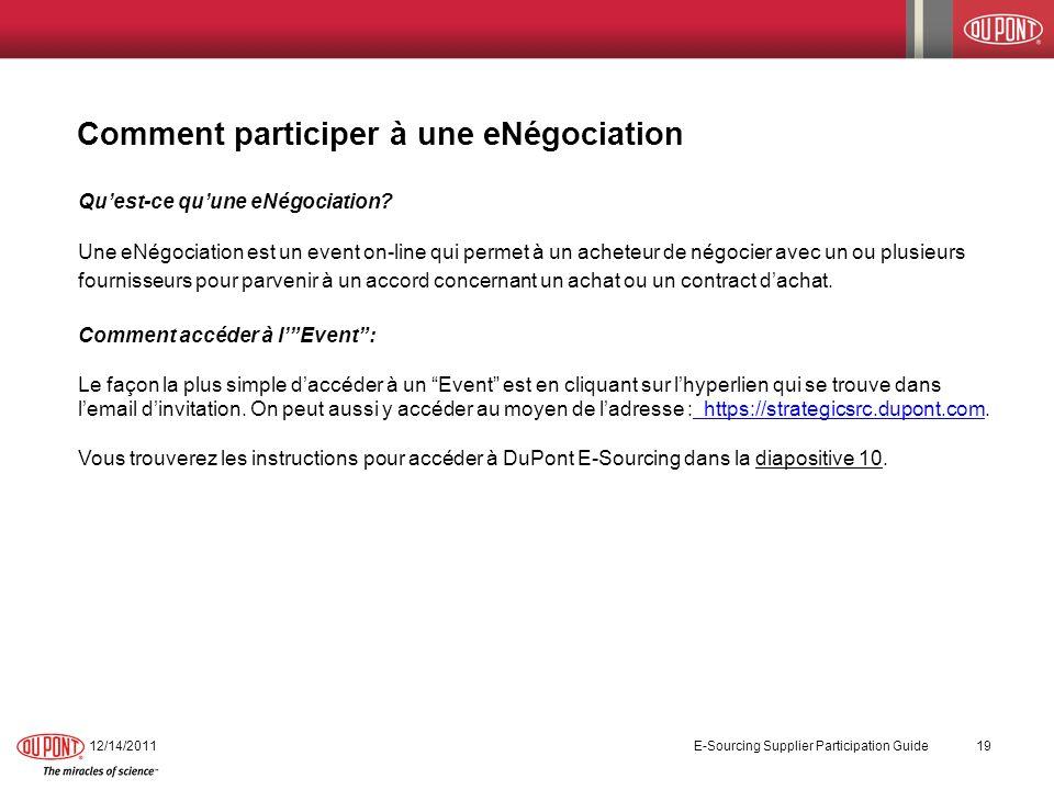Comment participer à une eNégociation Quest-ce quune eNégociation? Une eNégociation est un event on-line qui permet à un acheteur de négocier avec un