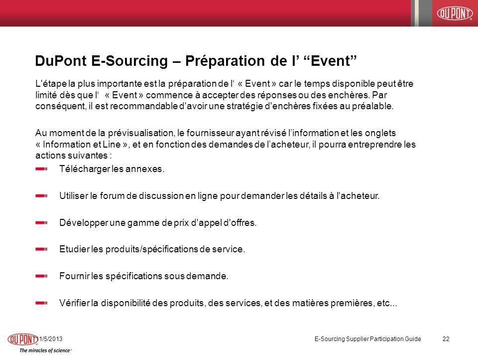 DuPont E-Sourcing – Préparation de l Event 11/5/2013 E-Sourcing Supplier Participation Guide 22 L'étape la plus importante est la préparation de l « E