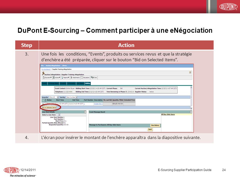 DuPont E-Sourcing – Comment participer à une eNégociation 12/14/2011 E-Sourcing Supplier Participation Guide 24 StepAction 3.Une fois les conditions,