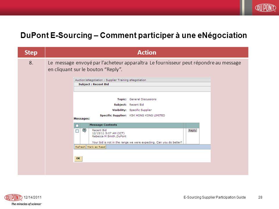 12/14/2011 E-Sourcing Supplier Participation Guide 28 StepAction 8.Le message envoyé par lacheteur apparaîtra Le fournisseur peut répondre au message