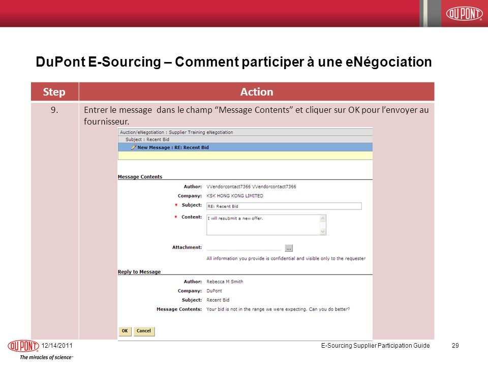 DuPont E-Sourcing – Comment participer à une eNégociation 12/14/2011 E-Sourcing Supplier Participation Guide 29 StepAction 9.Entrer le message dans le