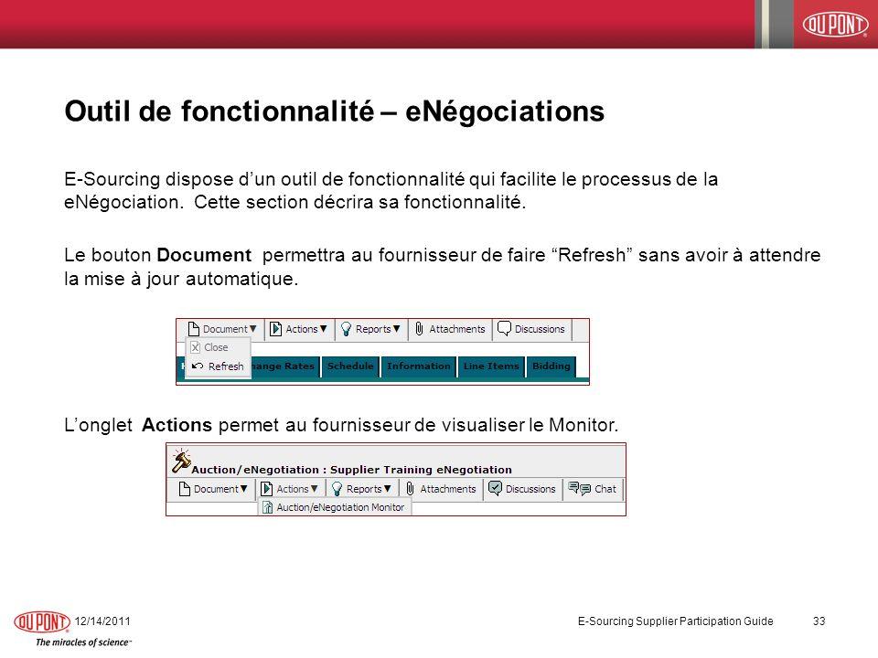 Outil de fonctionnalité – eNégociations E-Sourcing dispose dun outil de fonctionnalité qui facilite le processus de la eNégociation. Cette section déc