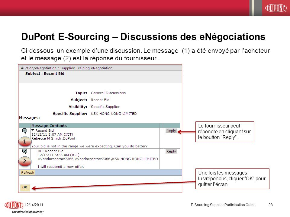 DuPont E-Sourcing – Discussions des eNégociations Ci-dessous un exemple dune discussion. Le message (1) a été envoyé par lacheteur et le message (2) e