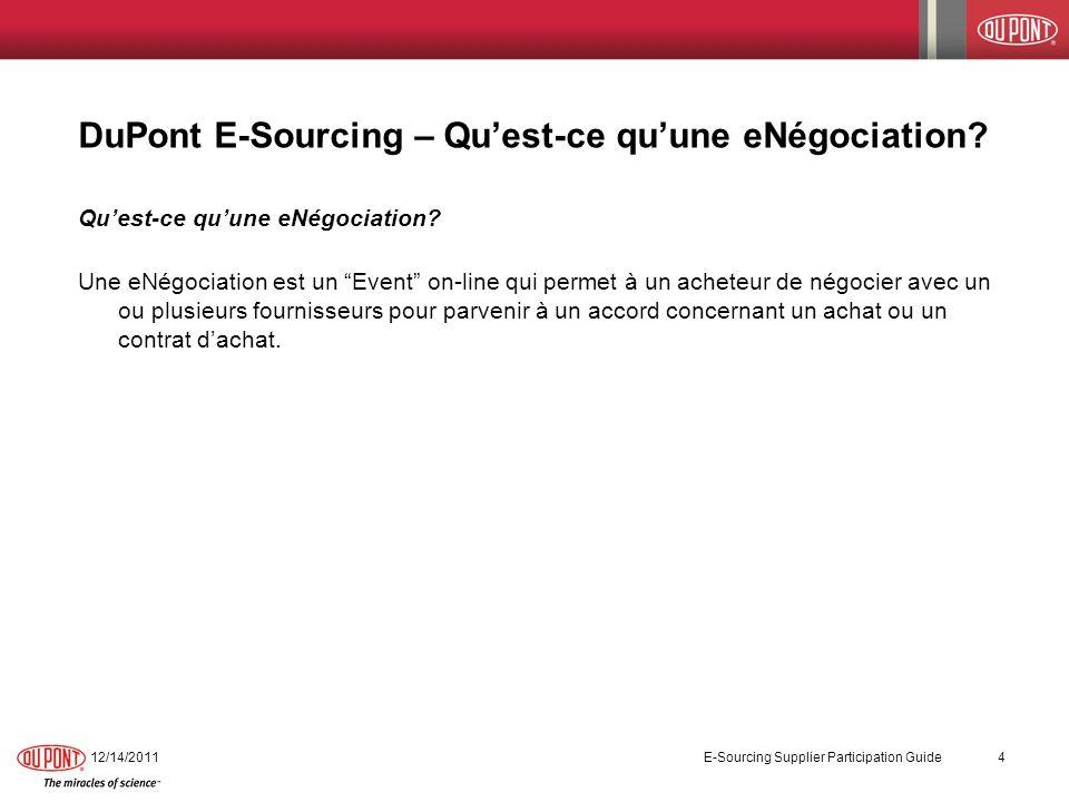 DuPont E-Sourcing – Workbench fournisseur - suite 11/5/2013 E-Sourcing Supplier Participation Guide 15 Ci-dessous un exemple de la deuxième partie du Workbench fournisseur.