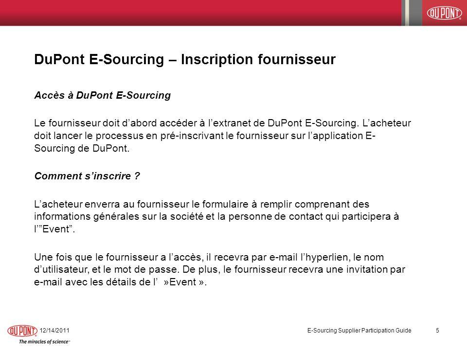 DuPont E-Sourcing – Workbench fournisseur - suite 11/5/2013 E-Sourcing Supplier Participation Guide 16 Ci-dessous un exemple de la dernière partie du Workbench du fournisseur.