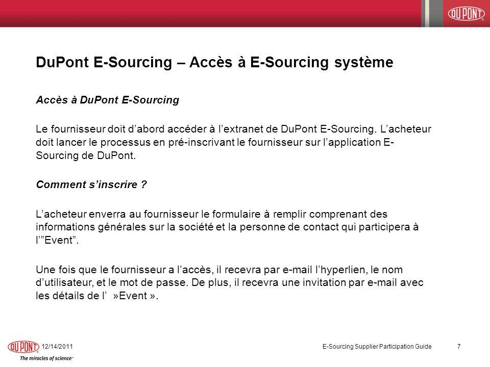 StepAction 1.Connexion à E-Sourcing : Cliquer sur lhyperlien reçu dans le e-mail ou à travers https://strategicsrc.dupont.com Lécran suivant saffiche : https://strategicsrc.dupont.com 2.Saisir nom dutilisateur et mot de passe.