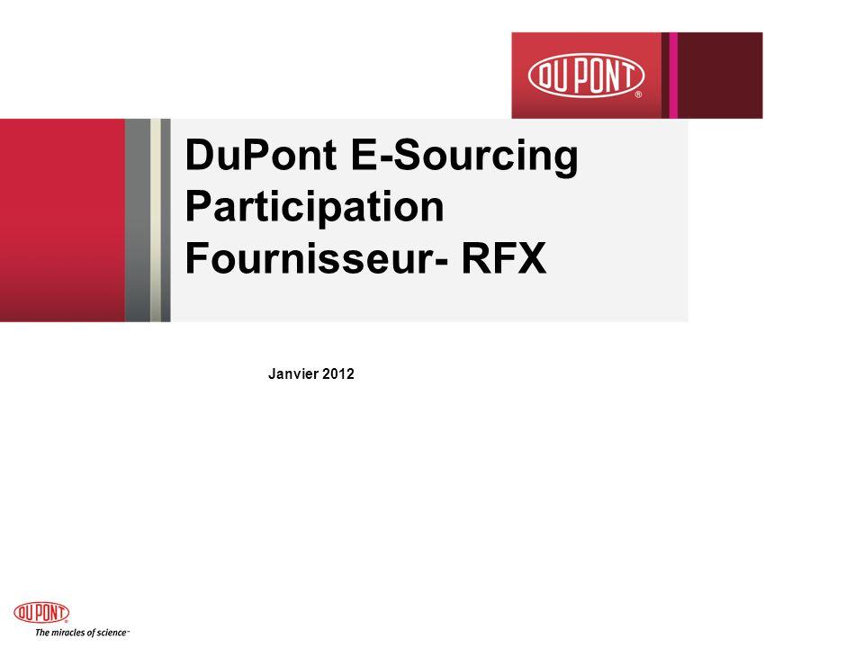 12/14/2011 E-Sourcing Supplier Participation Guide 12 DuPont E-Sourcing – Acceptation des conditions (exemple) Le fournisseur doit cliquer sur Accept pour continuer.