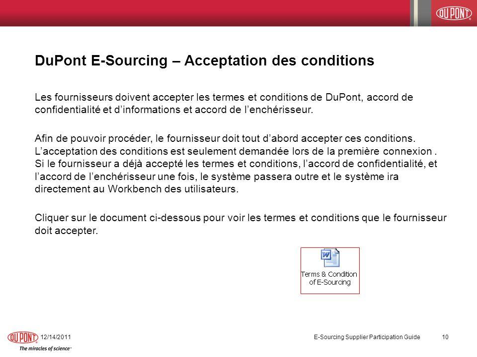 12/14/2011 E-Sourcing Supplier Participation Guide 10 DuPont E-Sourcing – Acceptation des conditions Les fournisseurs doivent accepter les termes et c