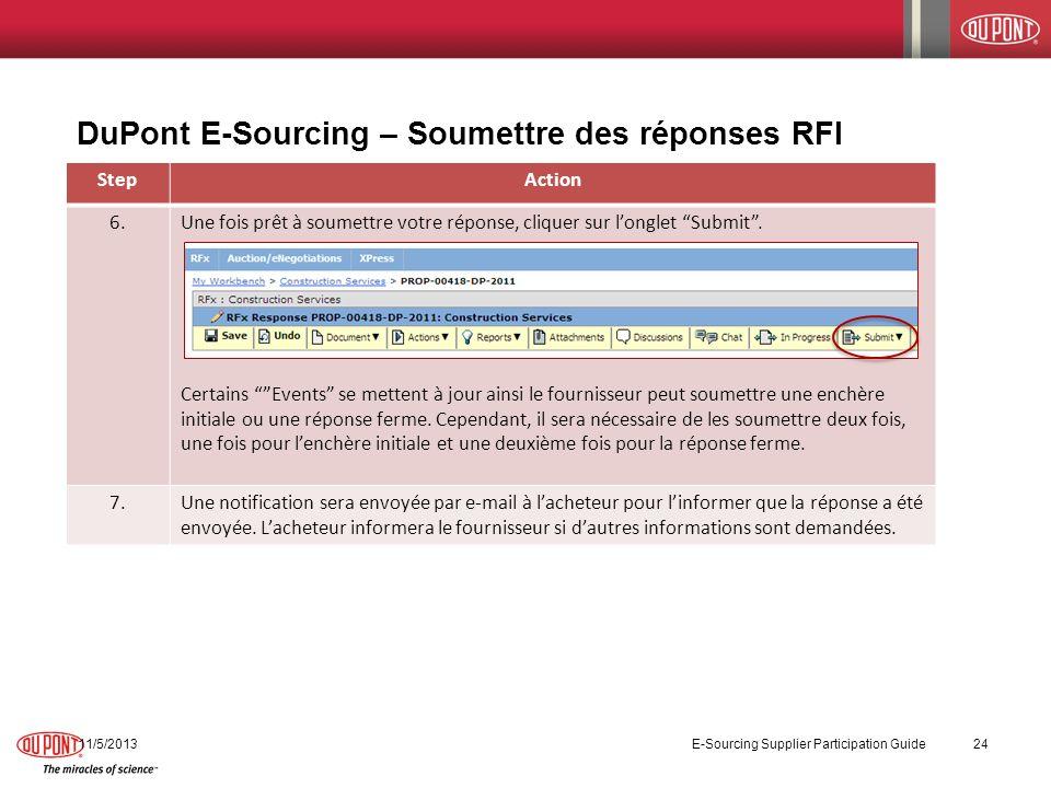 DuPont E-Sourcing – Soumettre des réponses RFI 11/5/2013 E-Sourcing Supplier Participation Guide 24 StepAction 6.Une fois prêt à soumettre votre répon
