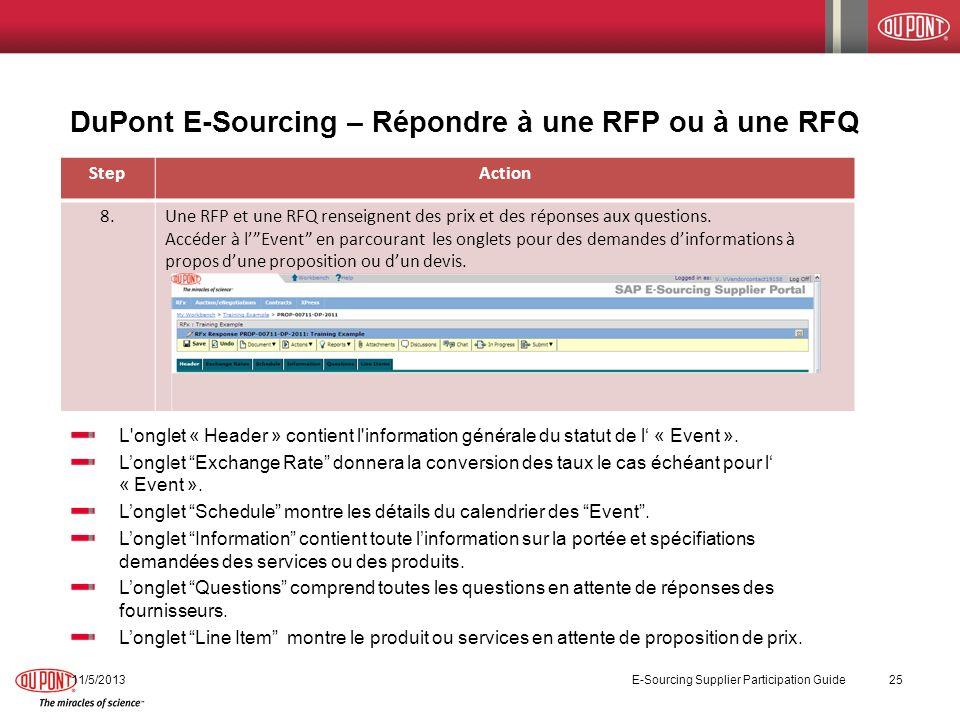DuPont E-Sourcing – Répondre à une RFP ou à une RFQ 11/5/2013 E-Sourcing Supplier Participation Guide 25 StepAction 8.Une RFP et une RFQ renseignent d