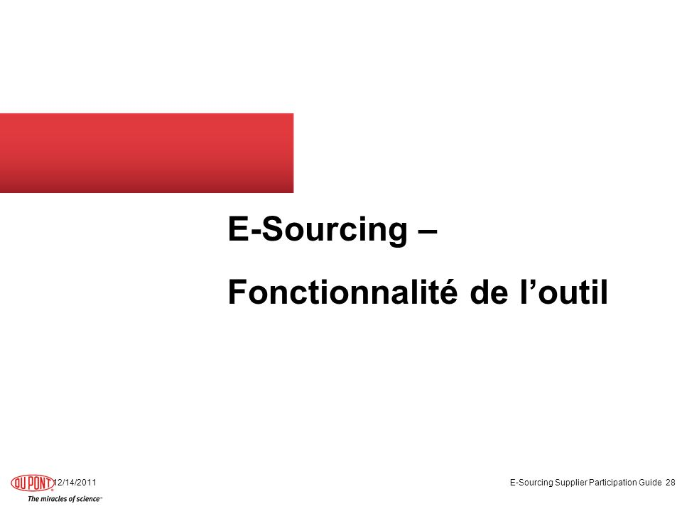 E-Sourcing – Fonctionnalité de loutil 12/14/2011 E-Sourcing Supplier Participation Guide 28
