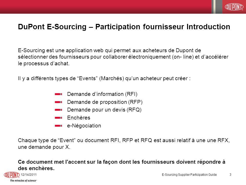 12/14/2011 E-Sourcing Supplier Participation Guide 14 Dès que la première connexion est réalisée et les termes ont été acceptés, le Workbench du fournisseur saffiche.