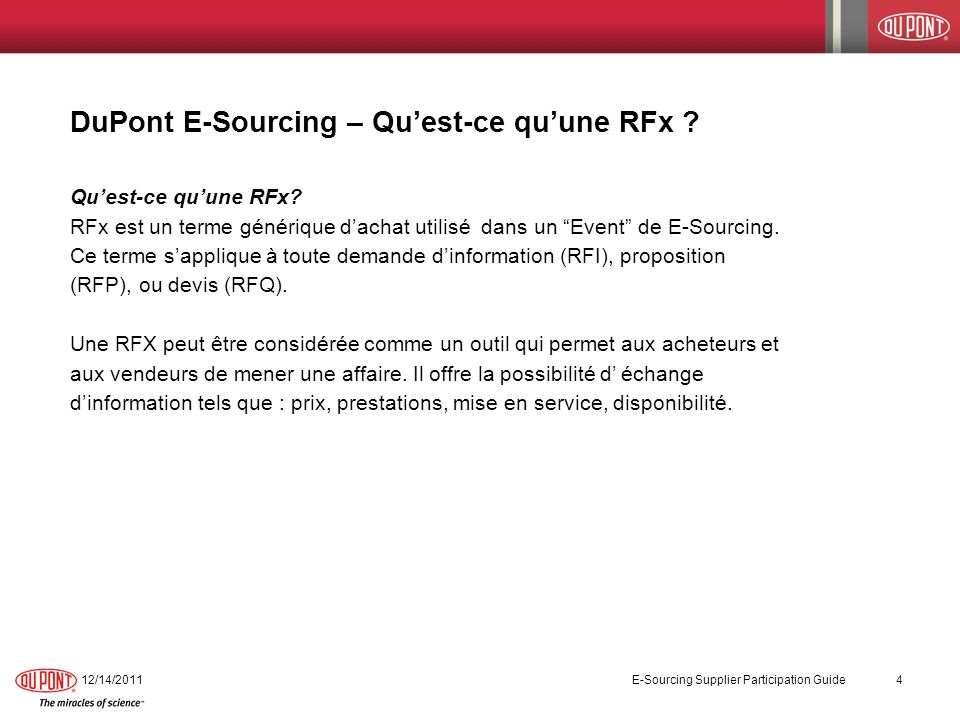 DuPont E-Sourcing – Quest-ce quune RFx ? Quest-ce quune RFx? RFx est un terme générique dachat utilisé dans un Event de E-Sourcing. Ce terme sapplique