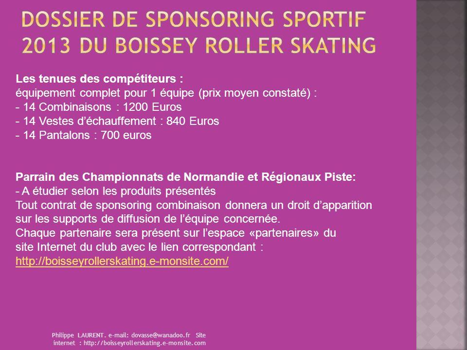Philippe LAURENT. e-mail: dovasse@wanadoo.fr Site internet : http://boisseyrollerskating.e-monsite.com Les tenues des compétiteurs : équipement comple