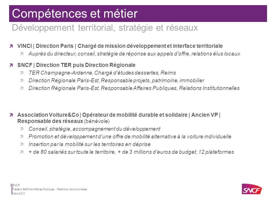SNCF Mars 2013 Frédéric BADINA Affaires Publiques | Relations Institutionnelles 2 DEUG + Licence de Géographie | Université de Cergy-Pontoise Transpor