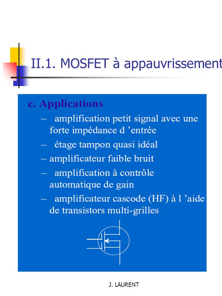 J. LAURENT II.1. MOSFET à appauvrissement