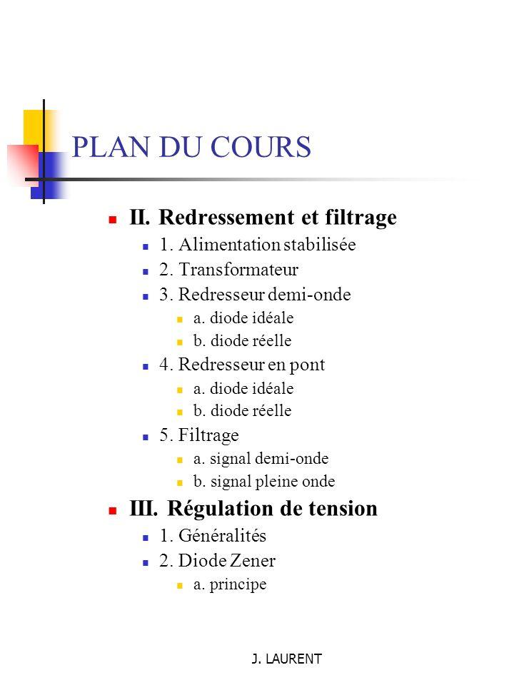 J.LAURENT PLAN DU COURS b. caractéristique c. régulation de tension d.