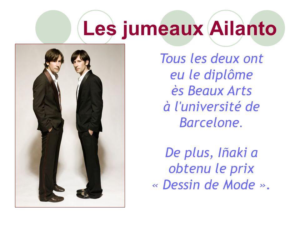 Les jumeaux Ailanto Tous les deux ont eu le diplôme ès Beaux Arts à l université de Barcelone.